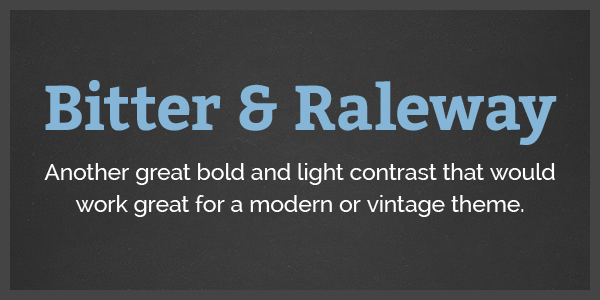 10 More Google WebFont Combinations - Bitter and Raleway